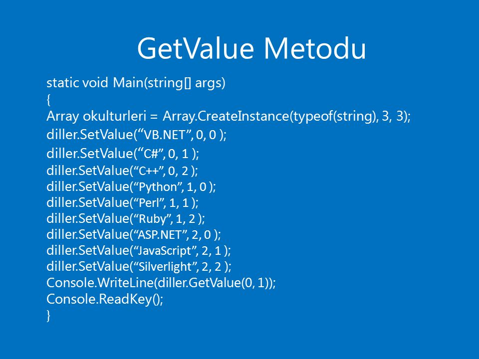 GetValue Metodu static void Main(string[] args) {